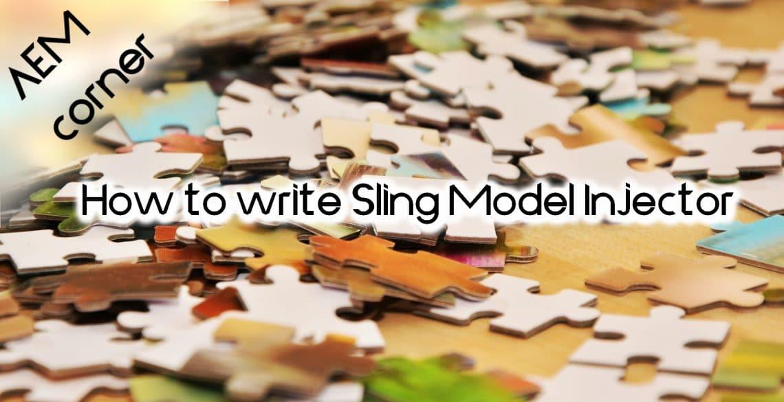 Sling Models: How to write Sling Model Injector - AEM corner