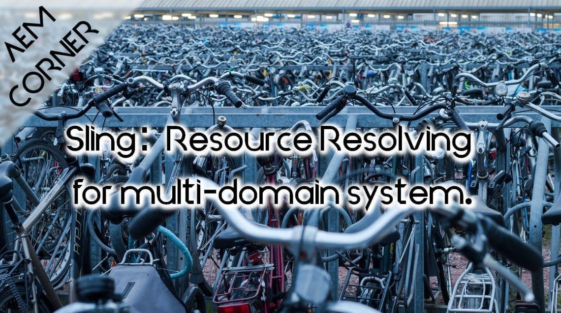 aem sling resource resolving multidomain system header