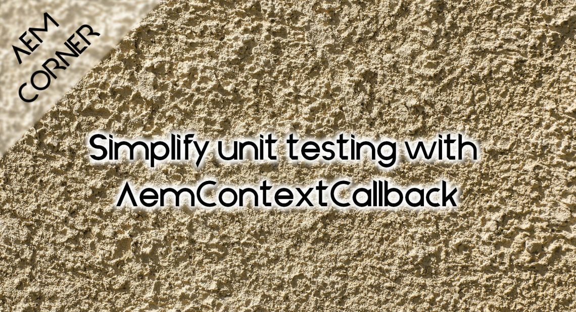 aem-Simplify unit testing with aemcontextcallback