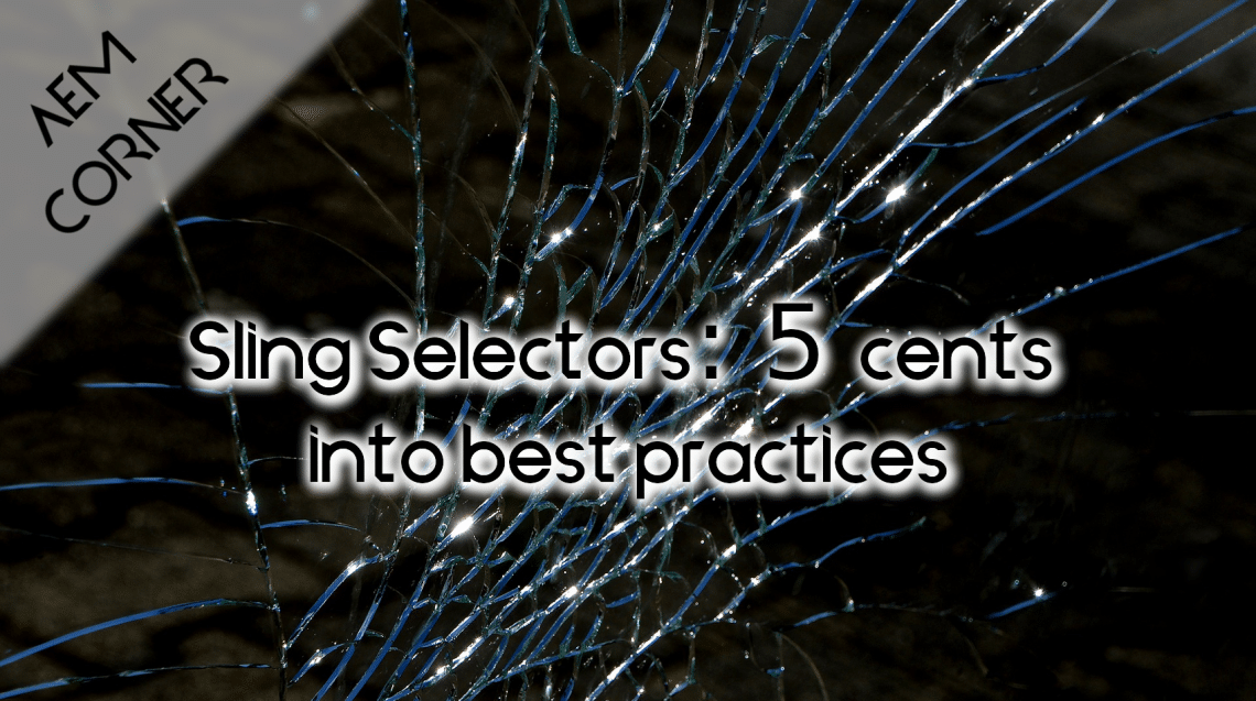 Sling selectors best practices header