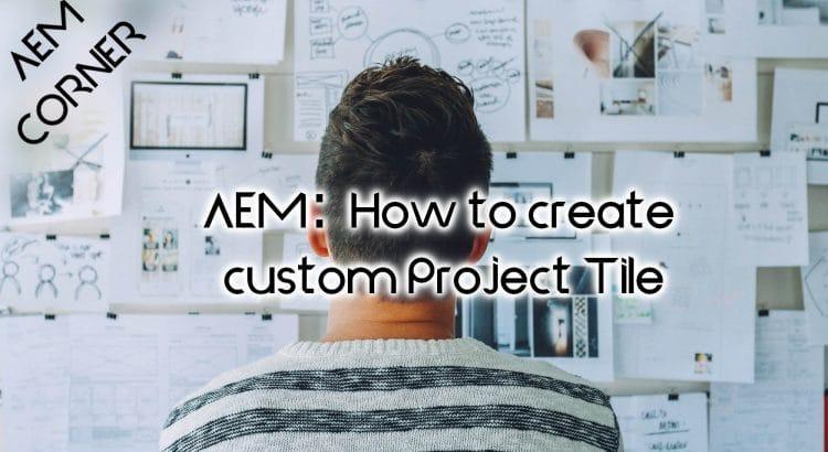 aem create custom project tile header