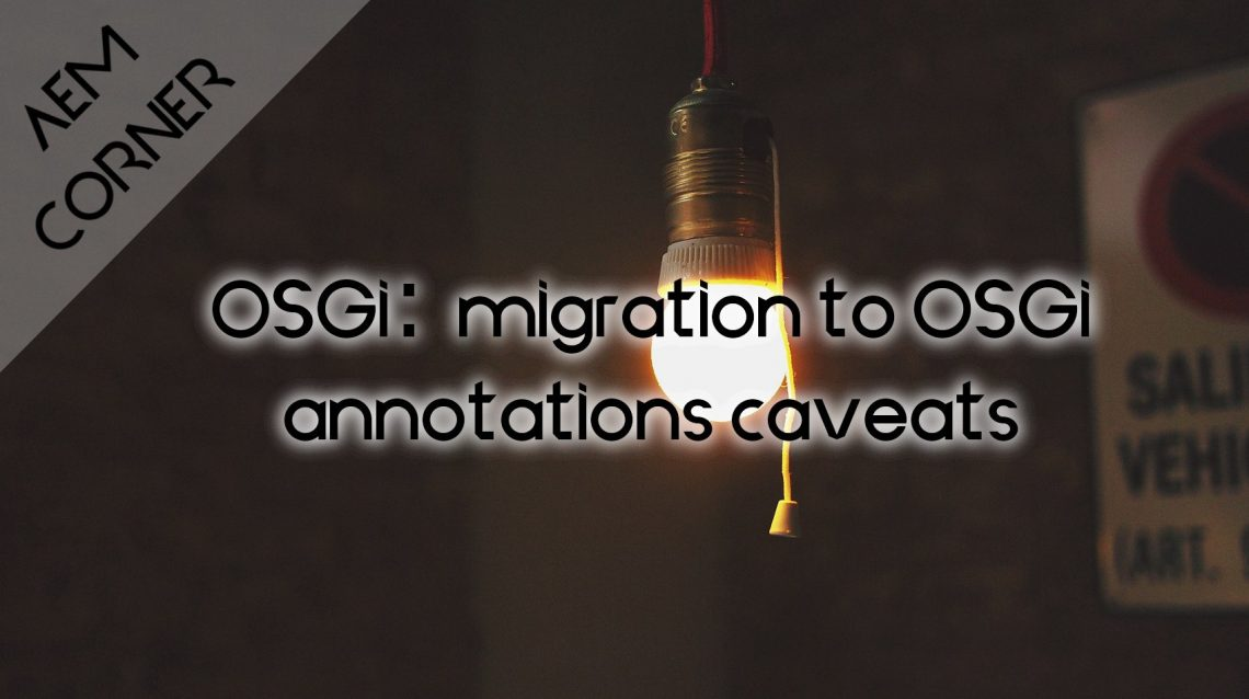 """Header image for article """"migration to OSGi annotations caveats"""""""