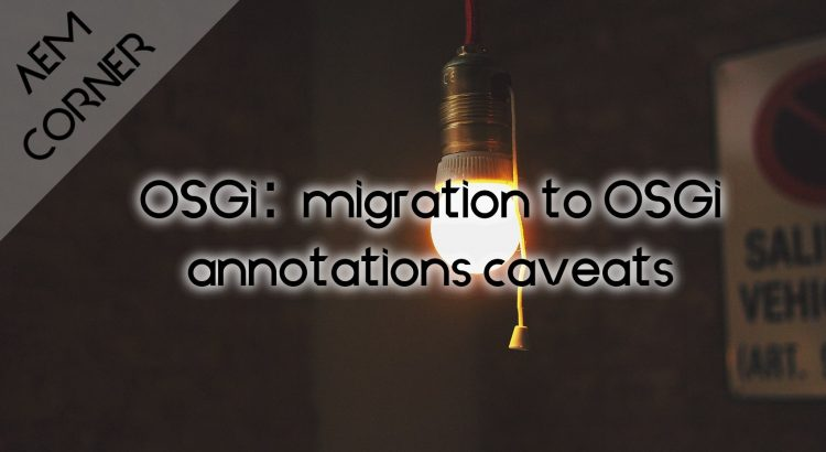 "Header image for article ""migration to OSGi annotations caveats"""